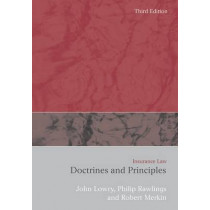 Insurance Law: Doctrines and Principles by John Lowry, 9781849462013