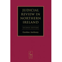 Judicial Review in Northern Ireland by Gordon Anthony, 9781849462617