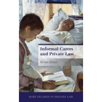 Informal Carers and Private Law by Brian Sloan, 9781849462815
