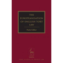 The Europeanisation of English Tort Law by Paula R. Giliker, 9781849463195