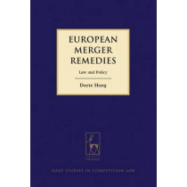 European Merger Remedies: Law and Policy by Dorte Hoeg, 9781849464116