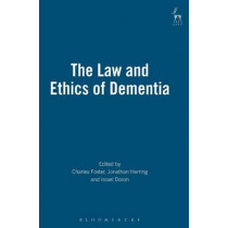 The Law and Ethics of Dementia by Charles Foster, 9781849464178