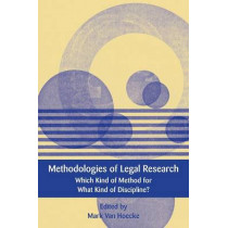 Methodologies of Legal Research: Which Kind of Method for What Kind of Discipline? by Mark Van Hoecke, 9781849464994