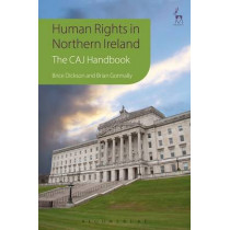 Human Rights in Northern Ireland: The Committee on the Administration of Justice Handbook by Brice Dickson, 9781849466158