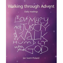 Walking Through Advent: Daily Readings by Jan Sutch Pickard, 9781849523110