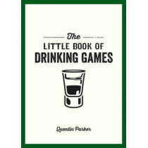 The Little Book of Drinking Games by Quentin Parker, 9781849535861