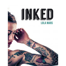 Inked: The World's Most Impressive, Unique and Innovative Tattoos by Lola Mars, 9781849537254