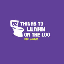 52 Things to Learn on the Loo by Hugh Jassburn, 9781849537841