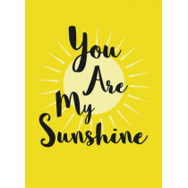 You Are My Sunshine by Sophie Golding, 9781849538343