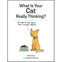 What Is Your Cat Really Thinking? by Sophie Johnson, 9781849539487