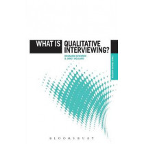 What is Qualitative Interviewing? by Professor Rosalind Edwards, 9781849668095