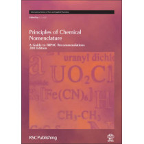 Principles of Chemical Nomenclature: A Guide to IUPAC Recommendations 2011 Edition by Jeff Leigh, 9781849730075