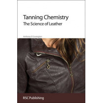 Tanning Chemistry: The Science of Leather by Anthony D. Covington, 9781849734349