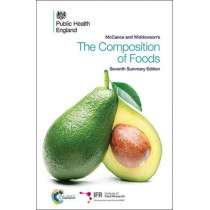 McCance and Widdowson's The Composition of Foods: Seventh Summary Edition by Institute of Food Research, 9781849736367