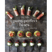 Party-Perfect Bites: Delicious Recipes for Canapes, Finger Food and Party Snacks by Milli Taylor, 9781849755689