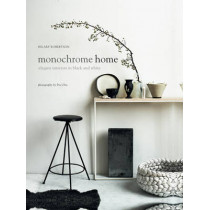 Monochrome Home: Elegant Interiors in Black and White by Hilary Robertson, 9781849756136