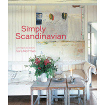 Simply Scandinavian: 20 Stylish and Inspirational Scandi Homes by Ryland Peters & Small, 9781849757294
