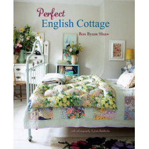 Perfect English Cottage by Ros Byam Shaw, 9781849757300