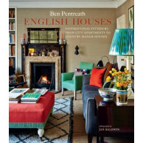English Houses: Inspirational Interiors from City Apartments to Country Manor Houses by Ben Pentreath, 9781849757539