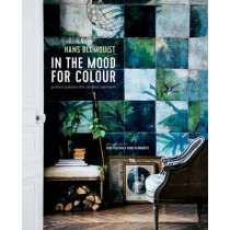 In the Mood for Colour: Perfect Palettes for Creative Interiors by Hans Blomquist, 9781849757553