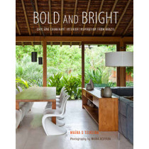 Bold and Bright: Chic and Exuberant Interior Inspiration from Brazil by Maira Serra Teixeira, 9781849757560