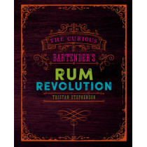 The Curious Bartender's Rum Revolution by Tristan Stephenson, 9781849758239
