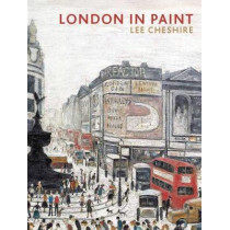 London in Paint by Lee Cheshire, 9781849765015
