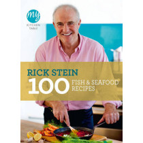 My Kitchen Table: 100 Fish and Seafood Recipes by Rick Stein, 9781849901581