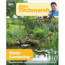 Alan Titchmarsh How to Garden: Water Gardening by Alan Titchmarsh, 9781849902236