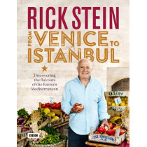 Rick Stein: From Venice to Istanbul by Rick Stein, 9781849908603