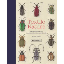 Textile Nature: Embroidery techniques inspired by the natural world by Anne Kelly, 9781849943437