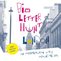 The Big Letter Hunt: London: An architectural A to Z around the city by Rute Nieto Ferreira, 9781849943666