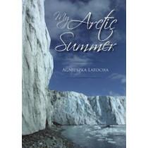 My Arctic Summer by Agnieszka Latocha, 9781849950442