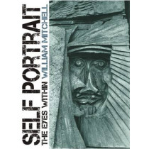 Self Portrait: The Eyes Within by William Mitchell, 9781849950794