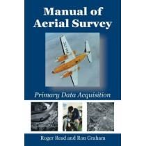 Manual of Aerial Survey: Primary Data Acquisition by Roger Read, 9781849952866