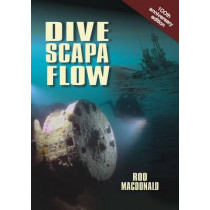 Dive Scapa Flow by Rod Macdonald, 9781849952903