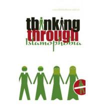 Thinking Through Islamophobia: Global Perspectives by Professor Salman Sayyid, 9781850659907
