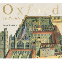 Oxford in Prints: 1675-1900 by Peter Whitfield, 9781851242467