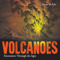 Volcanoes: Encounters through the Ages by David Pyle, 9781851244591