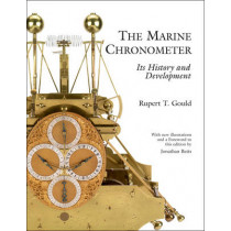 Marine Chronometer: Its History and Developments by Rupert T. Gould, 9781851493654