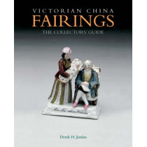 Victorian China Fairings: the Collectors' Guide by Derek H. Jordan, 9781851494460