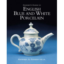 Godden's Guide to English Blue and White Porcelain by Geoffrey A. Godden, 9781851494484