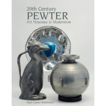 20th Century Pewter: Art Nouveau to Modernism by Paul Carter Robinson, 9781851496150