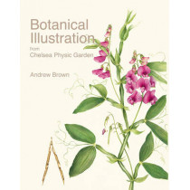 Botanical Illustration from Chelsea Physic Garden by Andrew Brown, 9781851497966