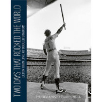 Two Days that Rocked the World: Elton John Live at Dodger Stadium by Terry O'Neill, 9781851498062