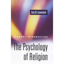 The Psychology of Religion: A Short Introduction by Kate Miram Loewenthal, 9781851682126