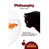 Philosophy: A Beginner's Guide by Peter Cave, 9781851689378