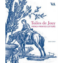 Toiles de Jouy: French Printed Cottons by Sarah Grant, 9781851776177