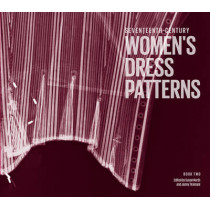 Seventeenth Century Women's Dress Patterns: Book Two by Susan North, 9781851776856