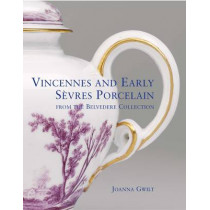 Vincennes and Early Sevres Porcelain by Joanna Gwilt, 9781851777730